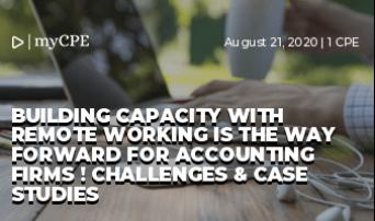 BUILDING CAPACITY WITH REMOTE WORKING IS THE WAY FORWARD FOR ACCOUNTING FIRMS ! CHALLENGES & CASE STUDIES