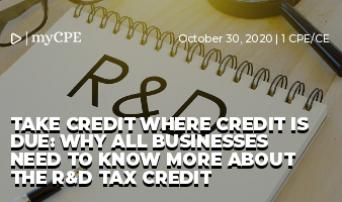 TAKE CREDIT WHERE CREDIT IS DUE: WHY ALL BUSINESSES NEED TO KNOW MORE ABOUT THE R&D TAX CREDIT