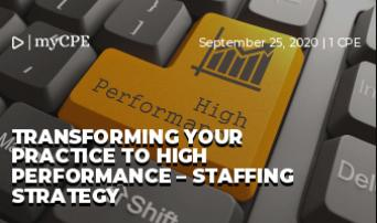Transforming your Practice to High Performance – STAFFING Strategy