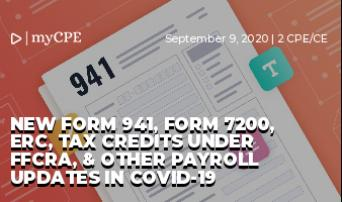 NEW FORM 941, FORM 7200, ERC, TAX CREDITS UNDER FFCRA, & OTHER PAYROLL UPDATES IN COVID-19
