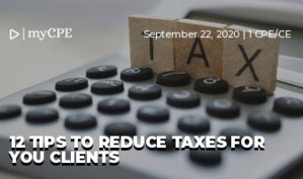 12 Tips to Reduce Taxes for you Clients