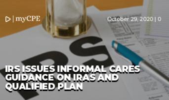 IRS Issues Informal CARES Guidance on IRAs and Qualified Plan