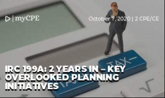 IRC 199A: 2 Years In – Key Overlooked Planning Initiatives