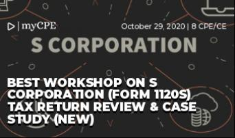 Best Workshop on S Corporation (Form 1120S) Tax Return Review & Case Study (NEW)