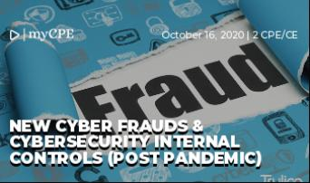 New Cyber Frauds & Cybersecurity Internal Controls (Post Pandemic)