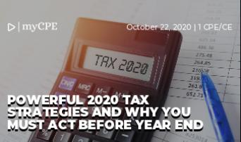 Powerful 2020 Tax Strategies and Why You Must Act Before Year End