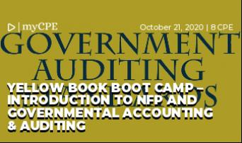 Yellow Book Boot Camp – Introduction to NFP and Governmental Accounting & Auditing