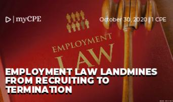 Employment law landmines from recruiting to termination
