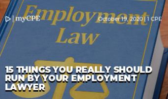 15 things you really should run by your employment lawyer