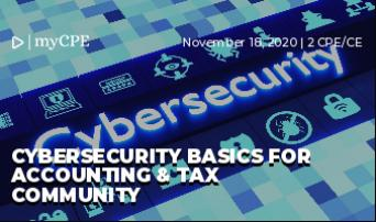 Cybersecurity Basics for Accounting & Tax Community
