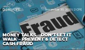 Money Talks – Don't Let it Walk – Prevent & Detect Cash Fraud