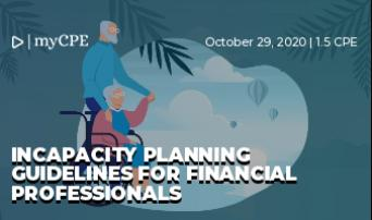 Incapacity planning guidelines for financial professionals