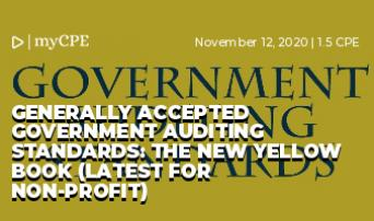GENERALLY ACCEPTED GOVERNMENT AUDITING STANDARDS: THE NEW YELLOW BOOK (LATEST FOR NON-PROFIT)