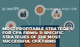 MOST PROFITABLE STRATEGIES FOR CPA FIRMS: 11 SPECIFIC STRATEGIES OF THE MOST SUCCESSFUL CPA FIRMS