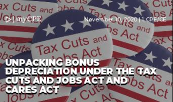 Unpacking Bonus Depreciation under The Tax Cuts and Jobs Act and Cares Act