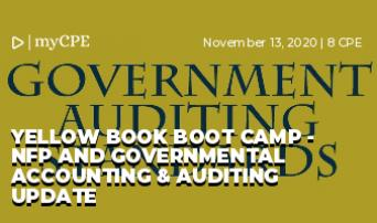 Yellow Book Boot Camp - NFP and Governmental Accounting & Auditing Update