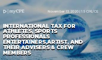 INTERNATIONAL TAX FOR ATHLETES, SPORTS PROFESSIONALS ENTERTAINERS,ARTIST, AND THEIR ADVISERS & CREW MEMBERS