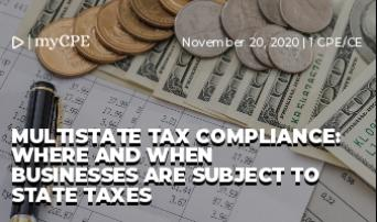 Multistate Tax Compliance: Where and when businesses are subject to state taxes