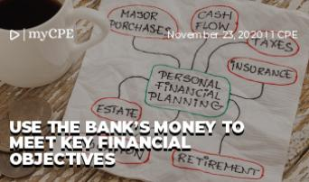 Use the Bank's Money to Meet Key Financial Objectives