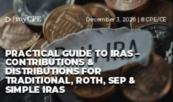 Practical Guide to IRAs – Contributions & Distributions for Traditional, Roth, SEP & SIMPLE IRAs