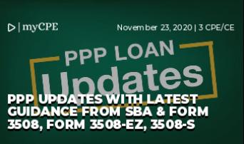 PPP UPDATES WITH LATEST GUIDANCE FROM SBA, IRS & FORM 3508, FORM 3508-EZ, 3508-S