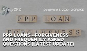 PPP Loans --Forgiveness and Frequently Asked Questions (Latest Update)