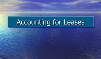 The New Lease Accounting Standards
