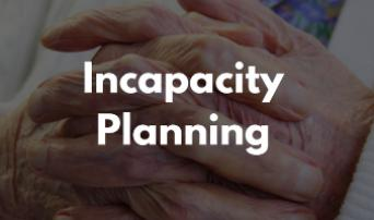Planning for Your Clients' Incapacity