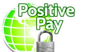 The Power of Positive Pay: How It Works, When It Doesn't, Legal Reasons to Use It