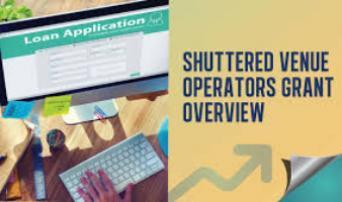 Understanding the Shuttered Venue Operations Grant Program