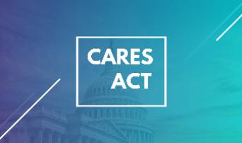 Why You Should Care About the Cares Act