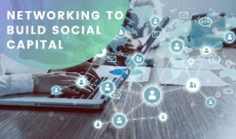 Networking to Build Social Capital