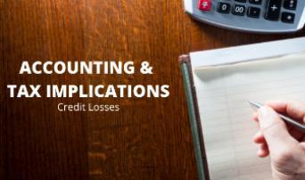 Accounting & Tax Implications of Credit Losses