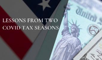 Lessons from Two COVID Tax Seasons