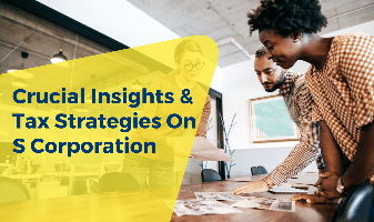 Crucial Insights & Tax Strategies on S Corporation