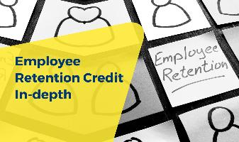 Employee Retention Credit In-Depth
