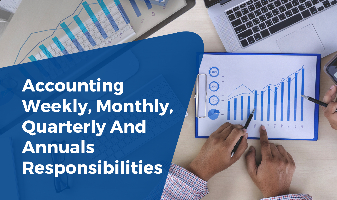 Accounting Weekly, Monthly, Quarterly and Annuals Responsibilities