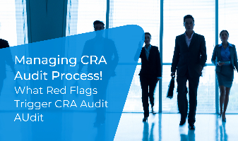Managing CRA Audit Process! What Red Flags trigger CRA Audit
