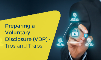 Preparing a Voluntary Disclosure (VDP) - Tips and Traps