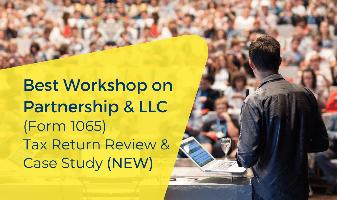 Best Workshop on Partnership & LLC (Form 1065) Tax Return Review & Case Study (NEW)