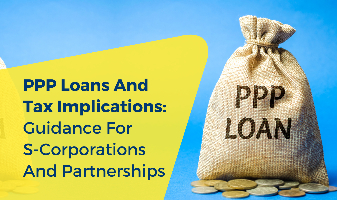 PPP Loans and Tax Implications: Guidance for S-Corporations and Partnerships