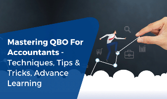 Mastering QBO For Accountants - Techniques, Tips & Tricks, Advance Learning