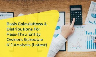 Basis Calculations & Distributions For Pass-thru Entity Owners Schedule K-1 Analysis (Latest)