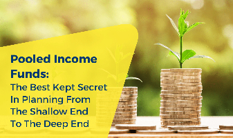 Pooled Income Funds: The Best Kept Secret In Planning From The Shallow End To The Deep End