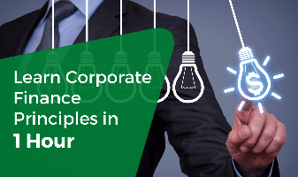 Learn Corporate Finance Principles in 1 hour