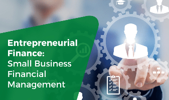 Entrepreneurial Finance: Small Business Financial Management