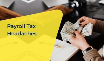 Payroll Tax Headaches