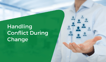 Handling Conflict During Change
