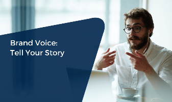 Brand Voice: Tell Your Story