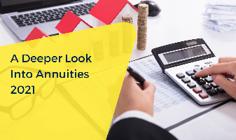 A Deeper Look Into Annuities 2021